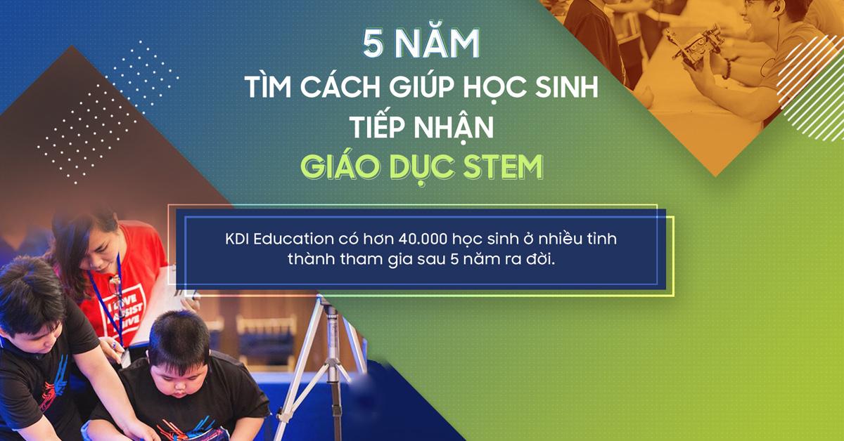 5 năm tìm cách giúp học sinh tiếp nhận giáo dục STEM